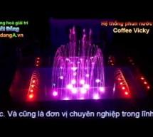 Nhạc nước, đài phun nước tự động tại quán cafe Vicky – Biên Hòa